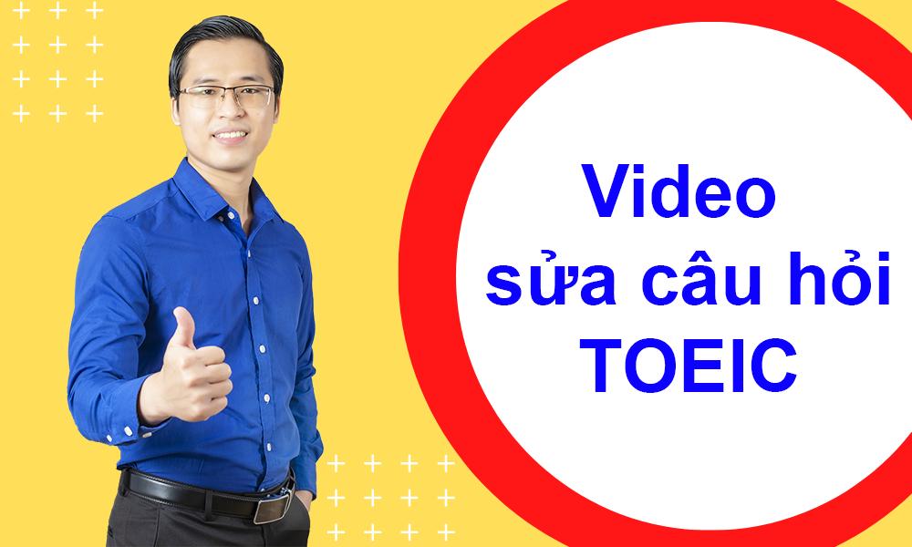 🎞 Video Sửa Câu Hỏi TOEIC